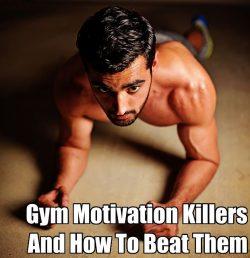 Gym Motivation Killers – How To Break Them