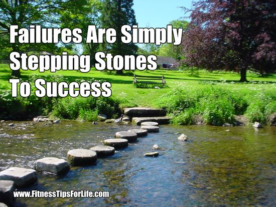 Failures are simply stepping stones to success