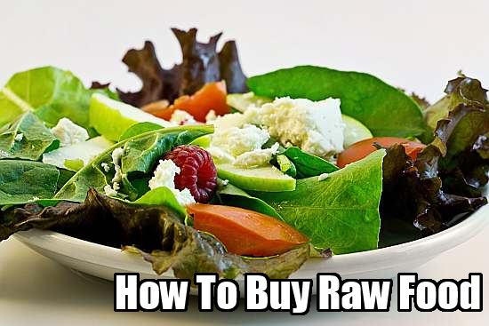 how to buy raw food