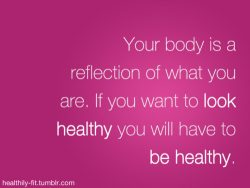 Be Healthy to Look Healthy