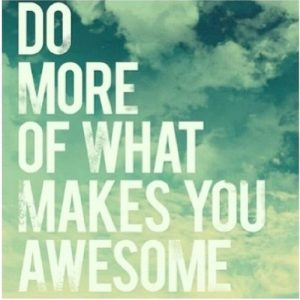 do more that makes you awesome