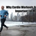 why cardio workouts are important for men