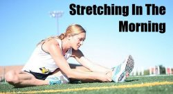 Stretching In The Morning