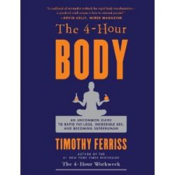 4 Hour Body Book - Tim Ferriss