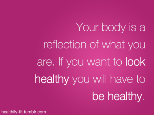 To look healthy, be healthy